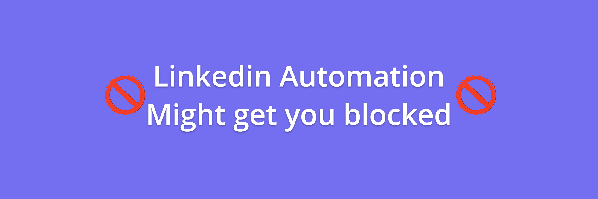Linkedin Automation Might Get You Blocked