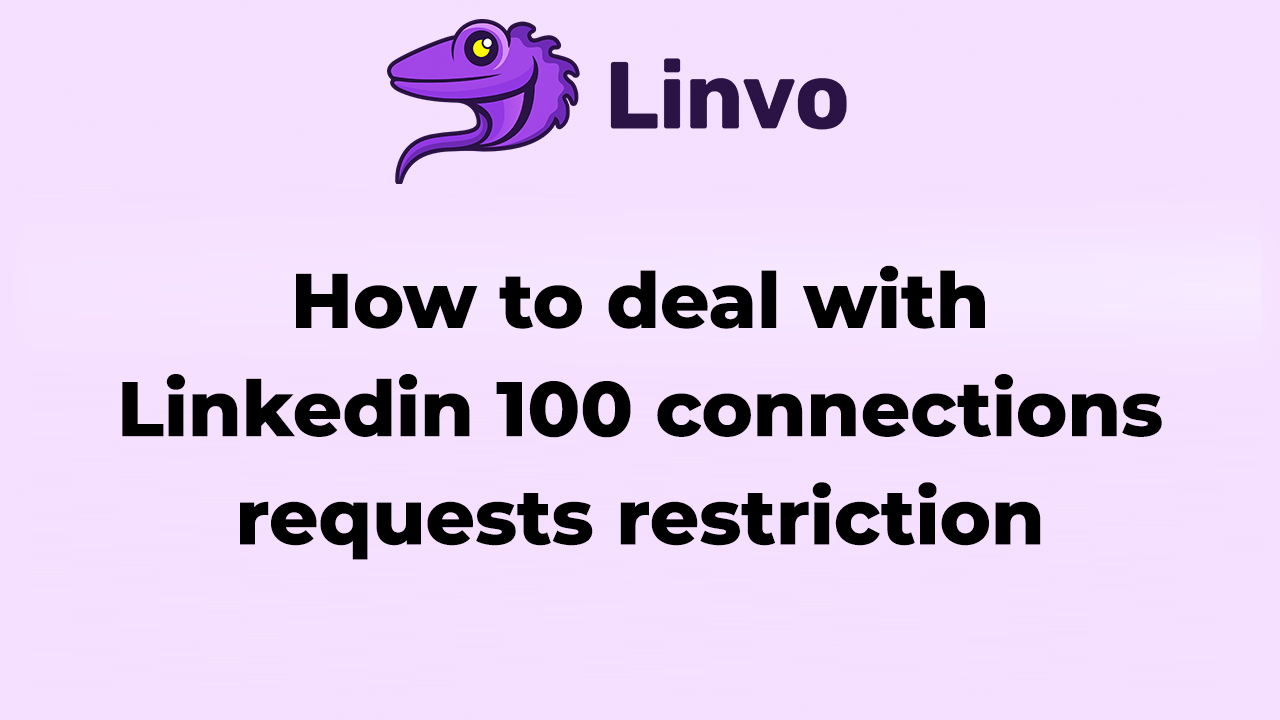 LinkedIn 100 connections requests restriction